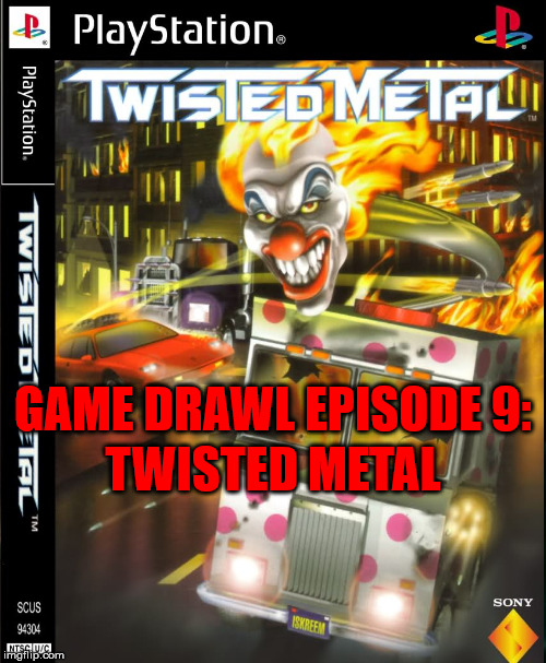 Game Drawl Episode 9 – Twisted Metal