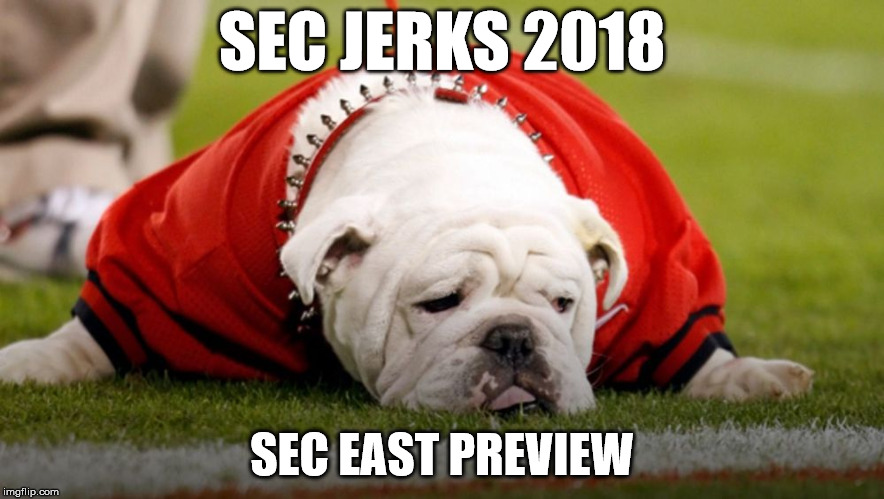 The SEC Jerks 2018 Episode 1 – SEC East Preview