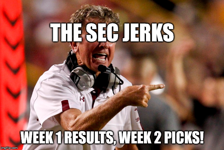 The SEC Jerks 2018 Episode 2 – Week 1 Results and Week 2 Picks!