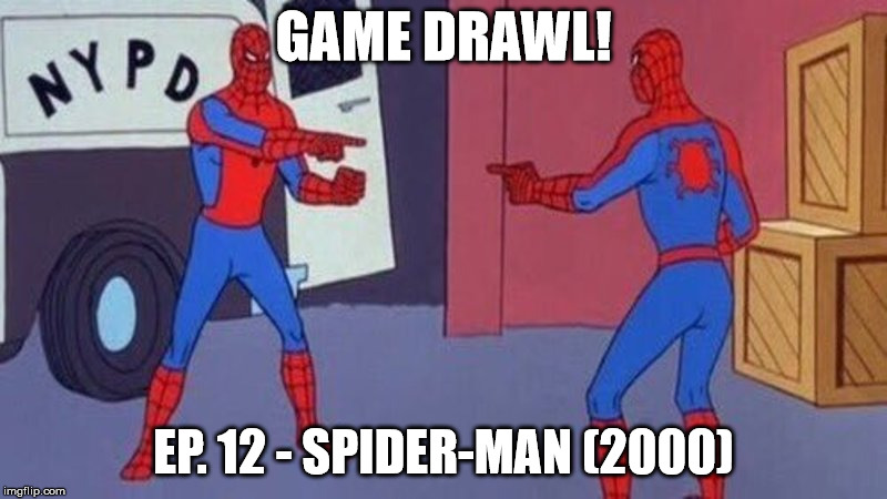Game Drawl Episode 12 – Spider-man (2000)