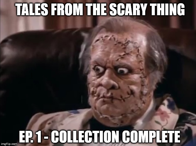 Tales from the Scary Thing Episode 1 – Collection Completed – RebrewTV