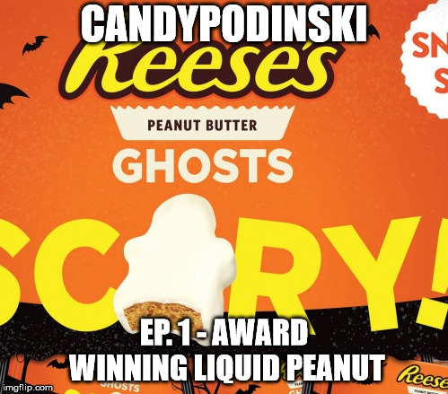 Candypodinski Episode 1 – Award Winning Liquid Peanut