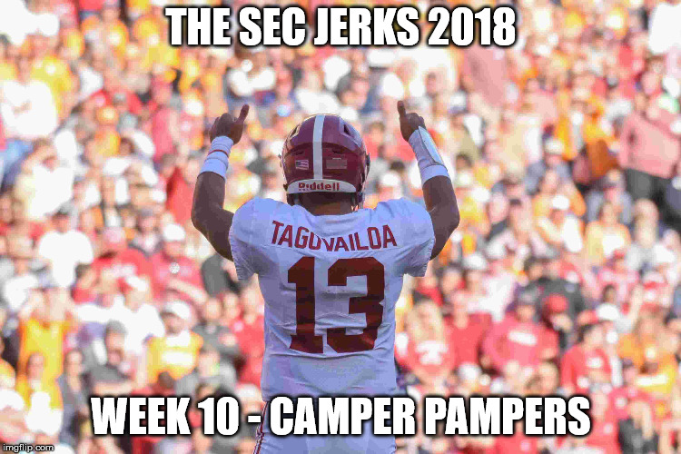 The SEC Jerks 2018 Week 10 – Camper Pampers