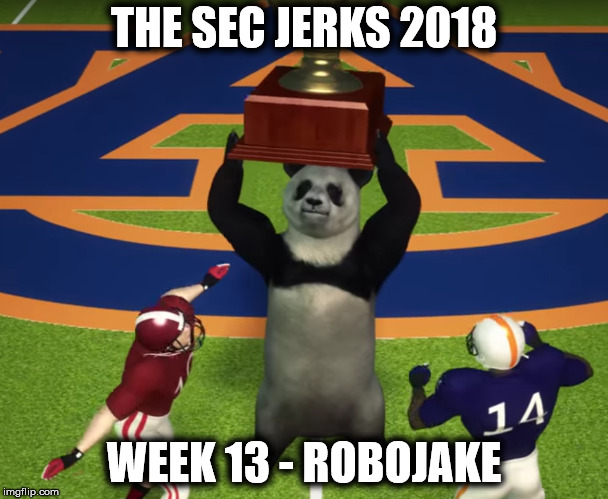 The SEC Jerks 2018 Week 13 – RoboJake