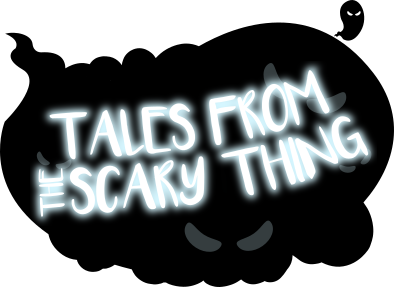 Tales From the Scary Thing