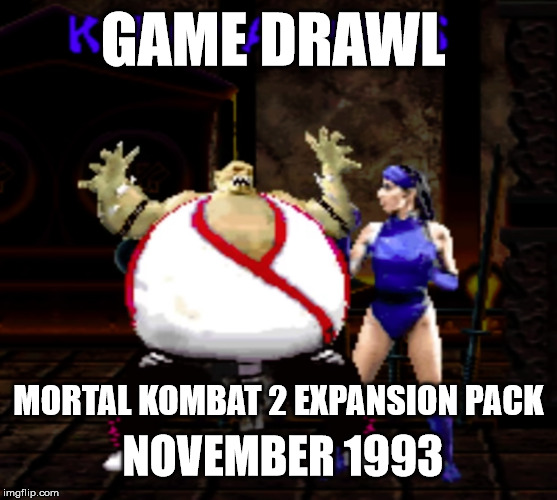 Game Drawl Mortal Kombat Expansion Pack – November 1993