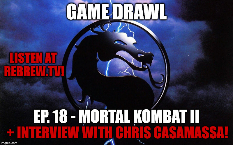 Game Drawl Episode 18 – Mortal Kombat II