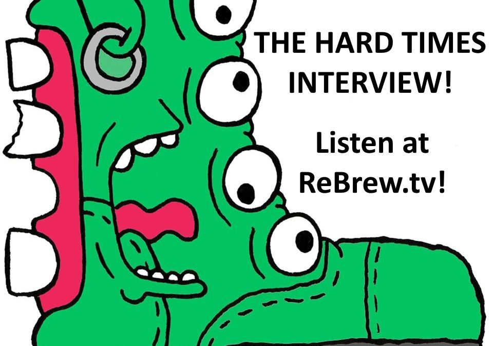 The ReBrew Podcast – The Hard Times