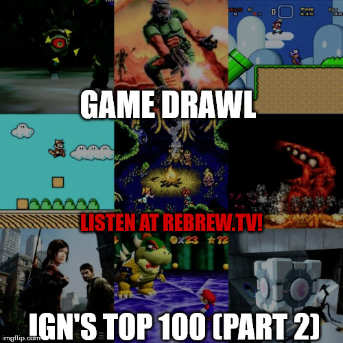 Game Drawl Episode 20 – IGN's Top 100 (Part 2)