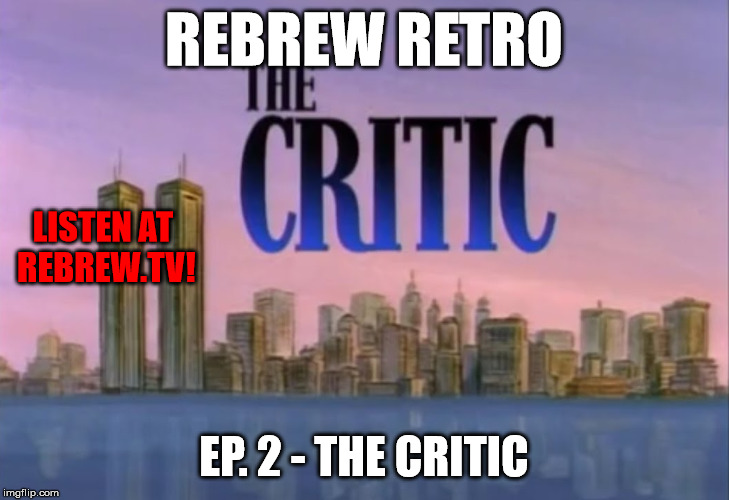 ReBrew Retro Episode 2 – The Critic