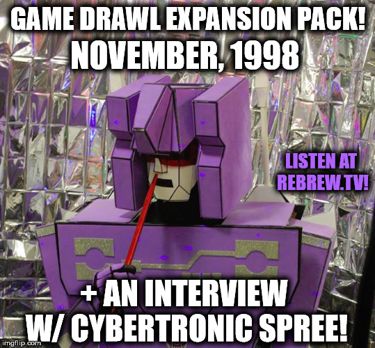 Game Drawl Expansion Pack – November, 1998 (+ an Interview w/ Cybertronic Spree!)