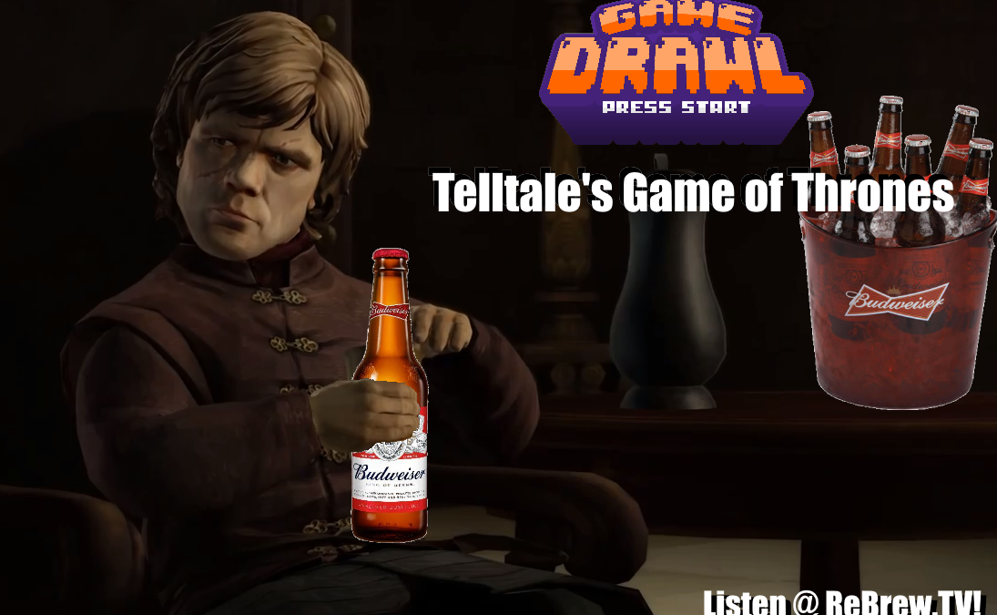 Game Drawl Episode 25 – Telltale's Game of Thrones