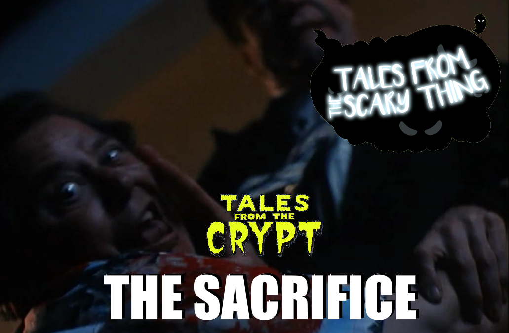 Tales from the Scary Thing Episode 19 – The Sacrifice