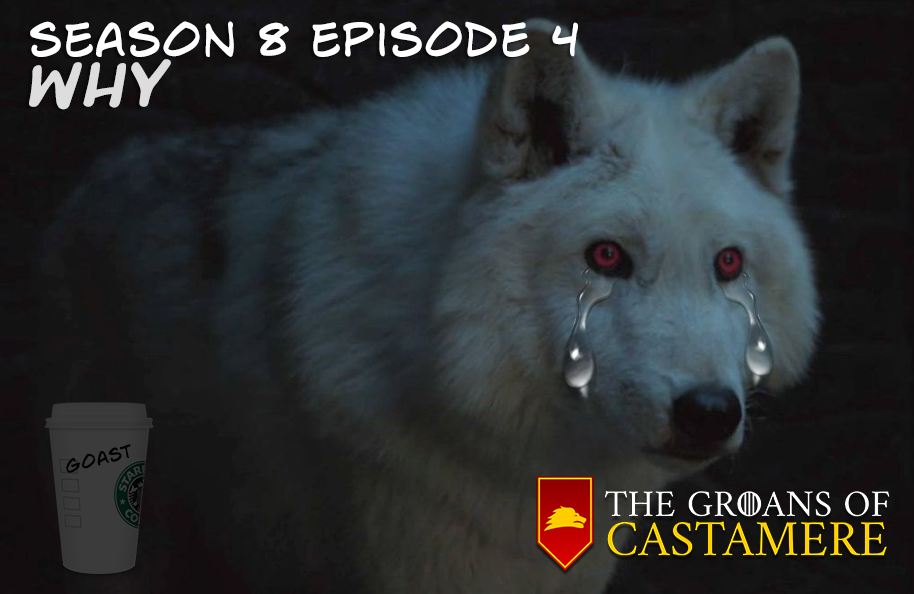 The Groans of Castamere Episode 30 – WHY