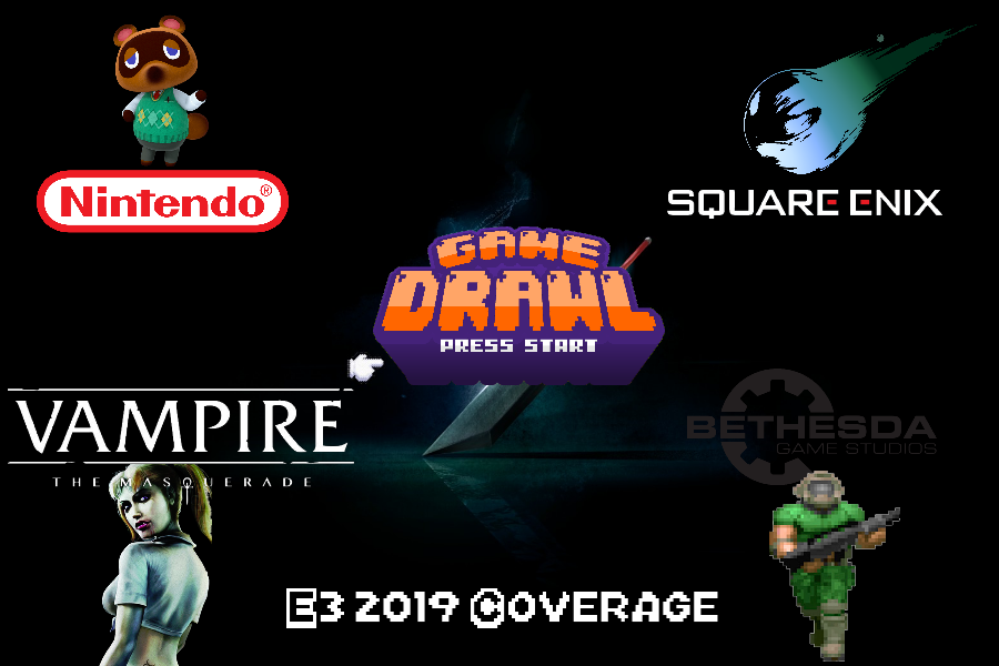 Game Drawl News – 2019 E3 Blowout: Nintendo, Bethesda, Vampire the Masquerade Bloodlines 2, and Square Enix!