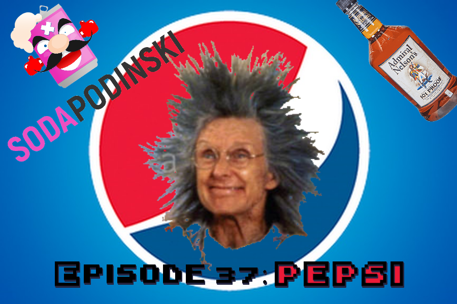Soda Podinski Episode 37 – Is Pepsi OK?