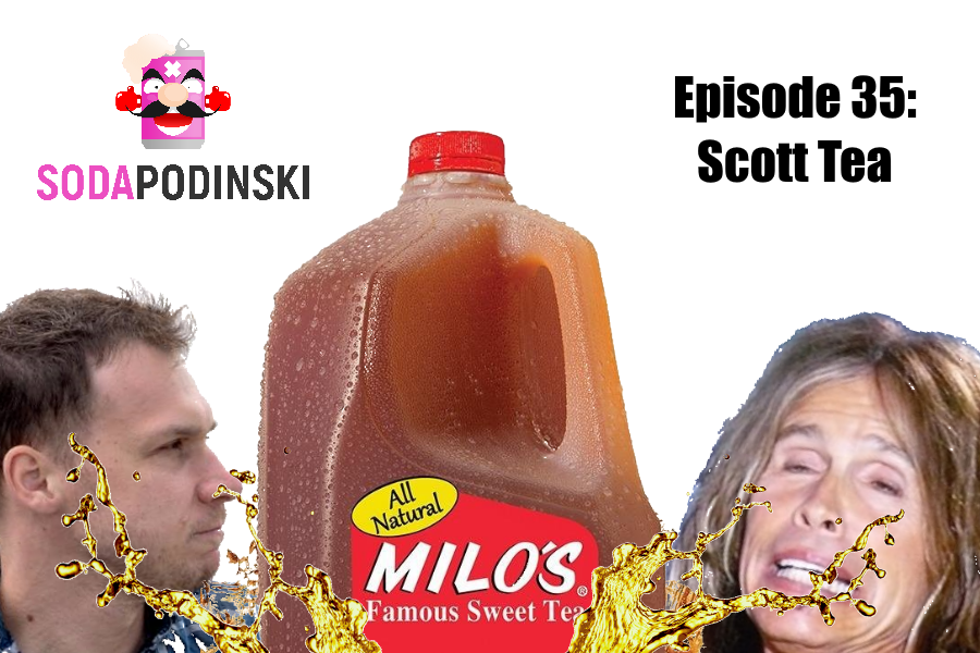 Soda Podinski Episode 35 – Scott Tea