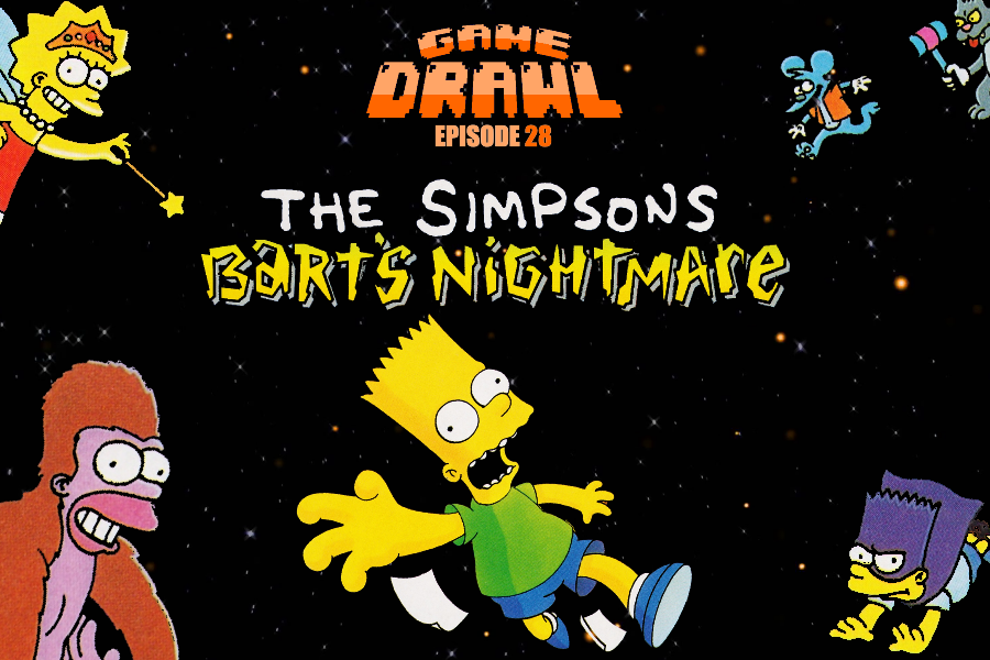 Game Drawl Episode 28 – Bart's Nightmare