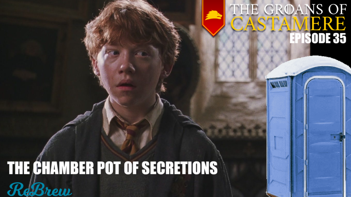 The Groans of Castamere Episode 35 – The Chamber Pot of Secretions