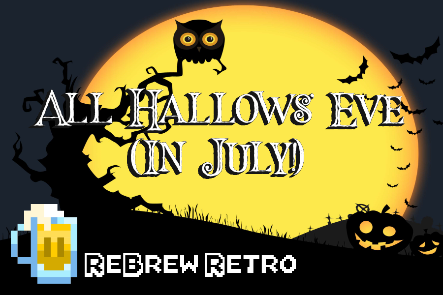 ReBrew Retro – All Hallows' Eve (In July!)