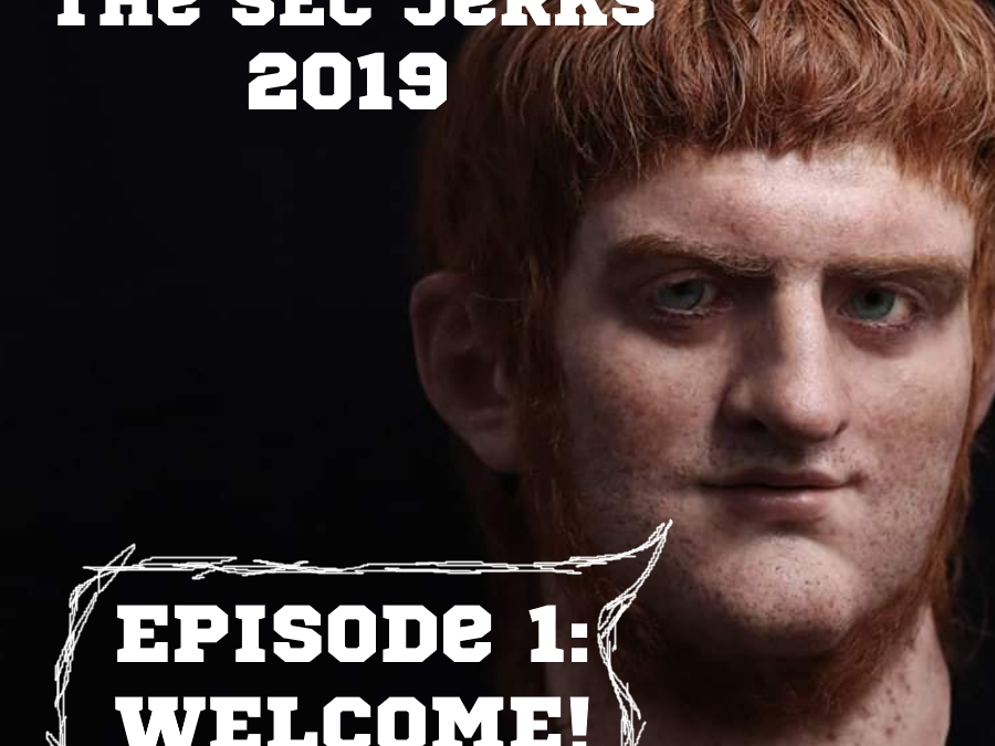 The SEC Jerks 2019 Episode 1 – WELCOME!