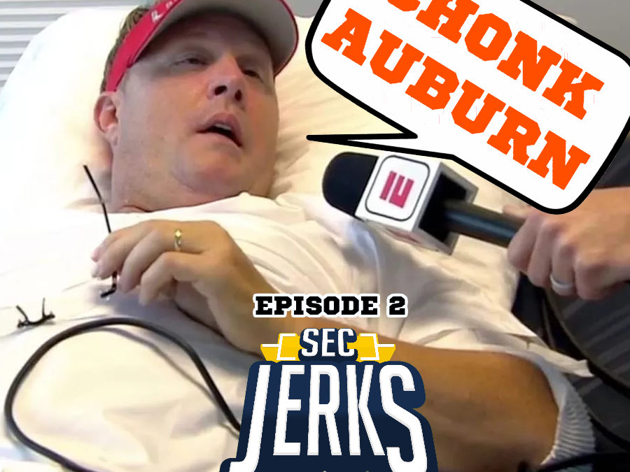 The SEC Jerks 2019 Episode 2 – Chonk Auburn