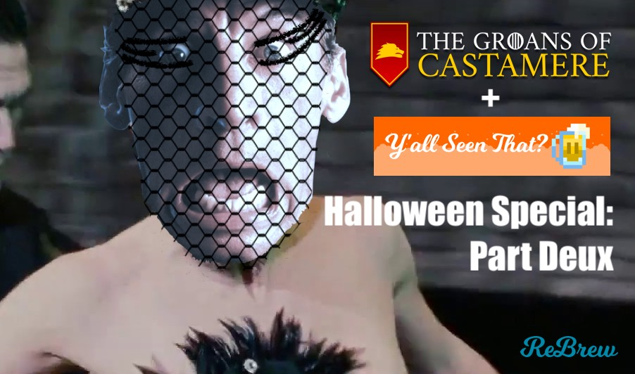 Groans + Y'all Seen That? Halloween Special : Part 2