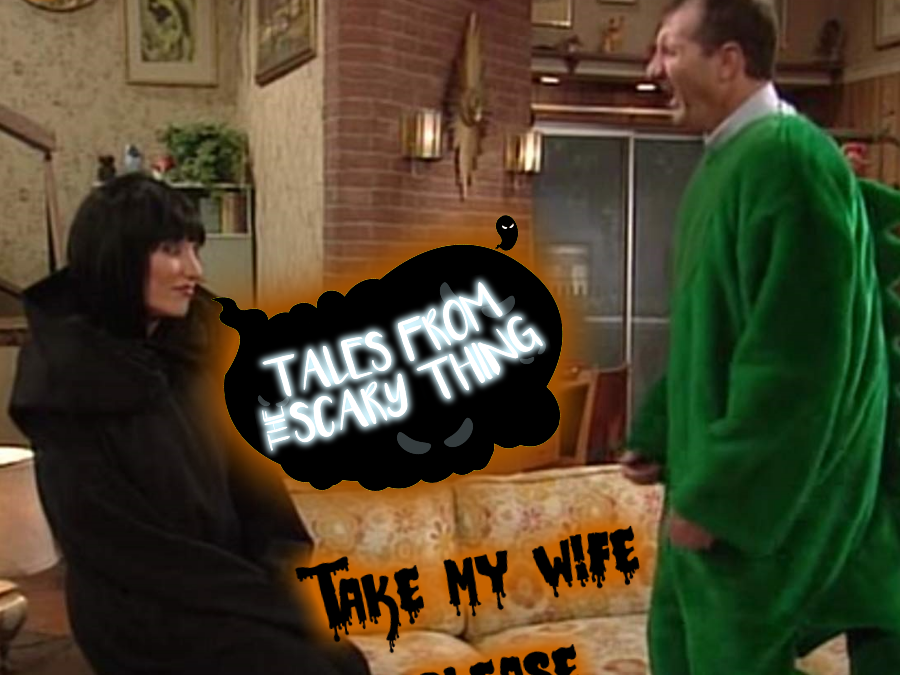 Tales from the Scary Thing Episode 22 – Take My Wife Please (Married With Children's Halloween Special!)