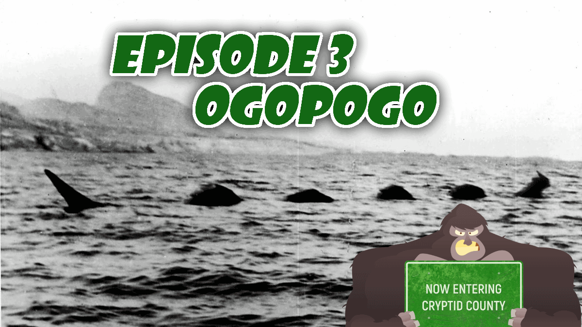 Now Entering Cryptid County Episode 3 – Ogopogo