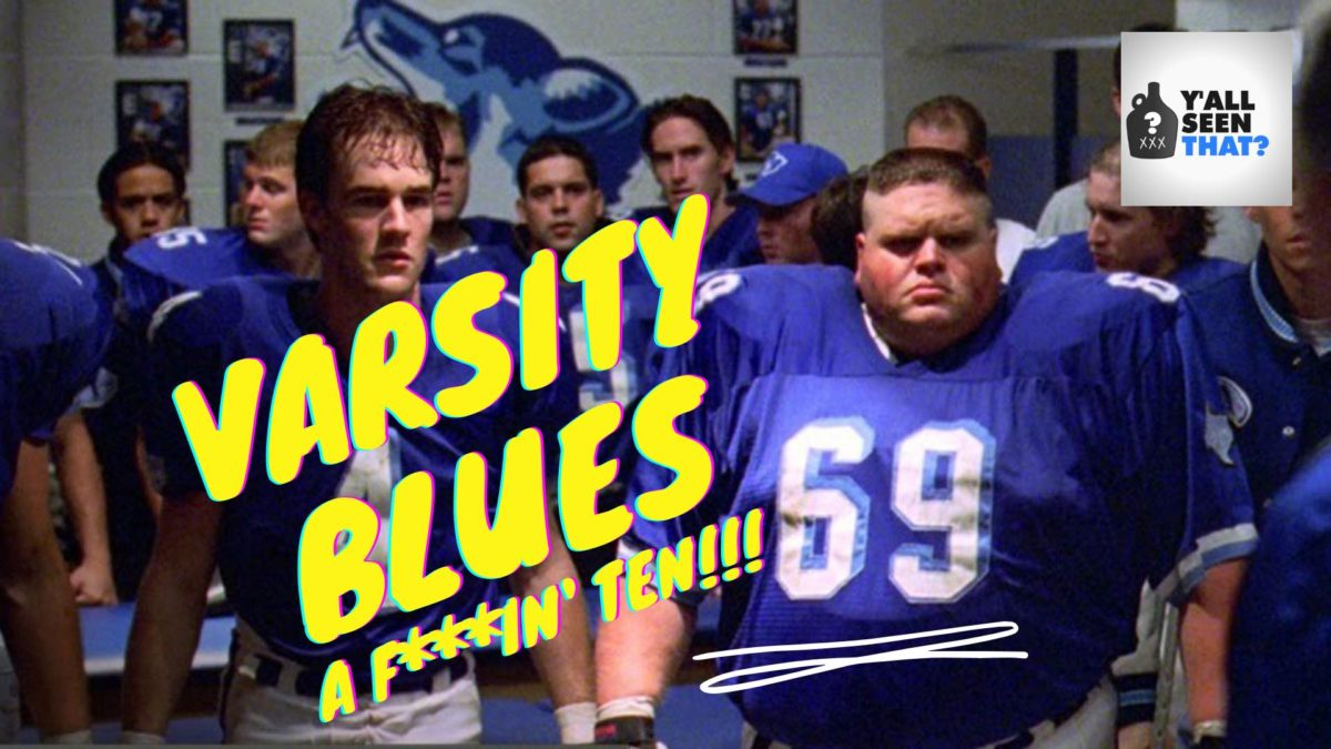 Y'all Seen That? Episode 36 – Varsity Blues