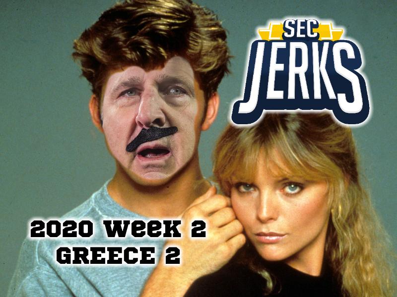 The SEC Jerks 2020 Week 2 – Greece 2