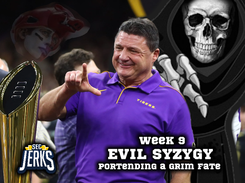 The SEC Jerks 2020 Week 9 – Evil Syzygy Portending a Grim Fate