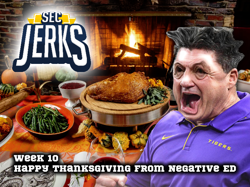 The SEC Jerks 2020 Week 10 – Happy Thanksgiving from Negative Ed