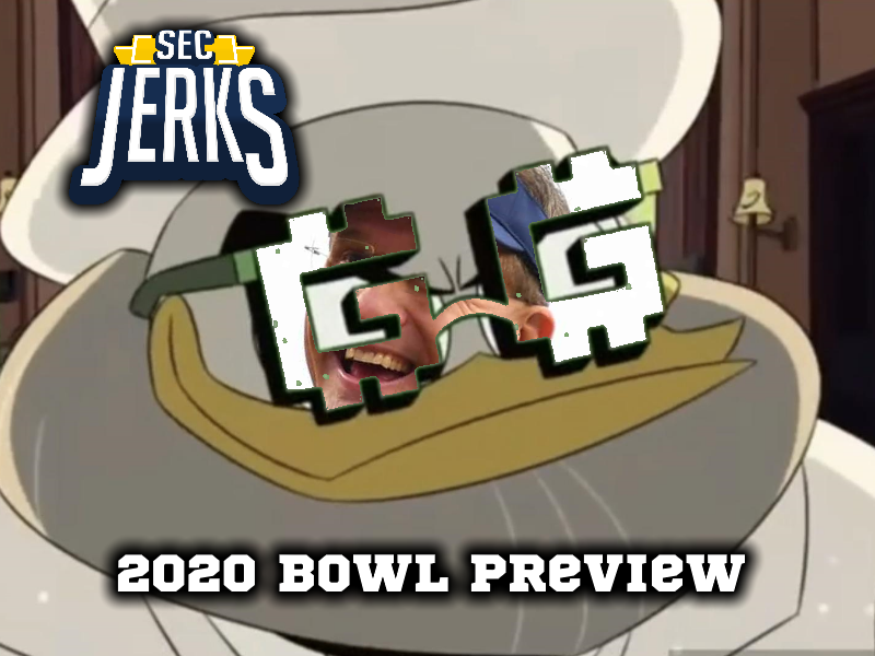 The SEC Jerks 2020 Bowl Preview!
