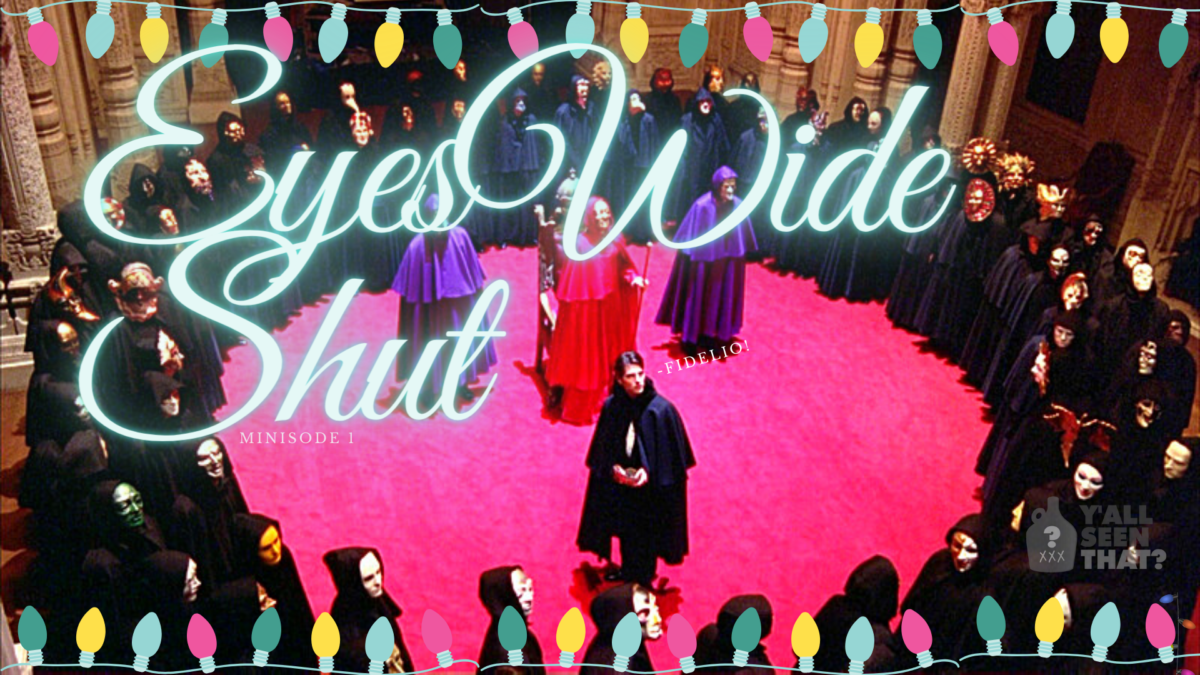 Y'all Seen That? Holiday Minisode 1 – Eyes Wide Shut (1999
