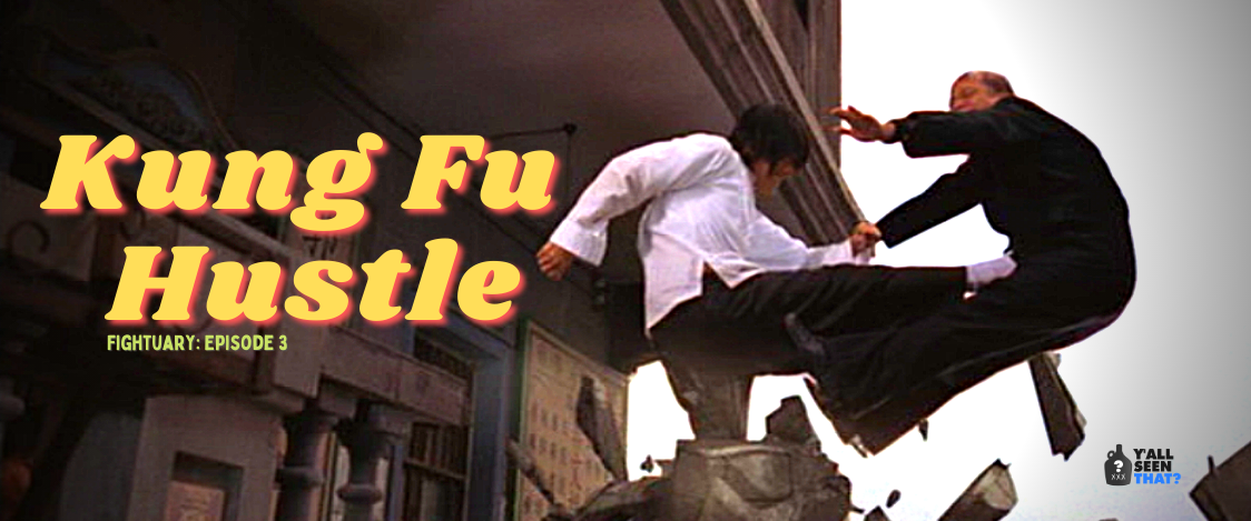 Y'all Seen That?- Kung Fu Hustle