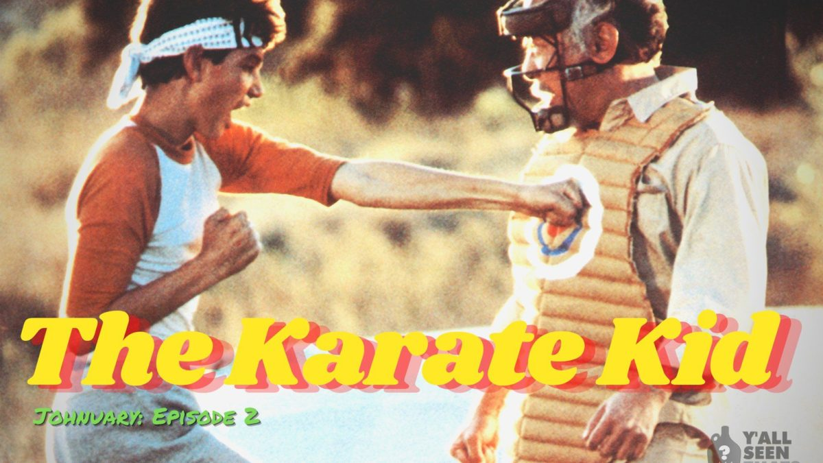 Y'all Seen That?- The Karate Kid