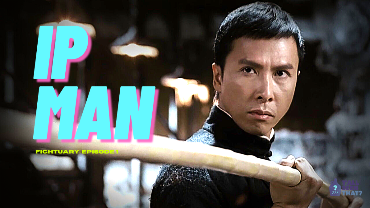 Y'all Seen That?- Ip Man