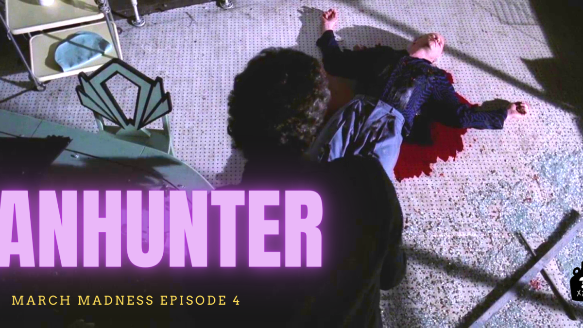 Y'all Seen That? March Madness Episode 4 – Manhunter (1986)