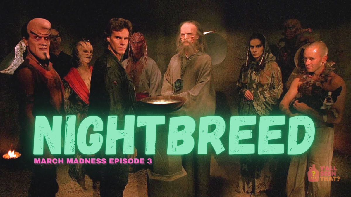 Y'all Seen That? March Madness Episode 3 – Nightbreed (1990)
