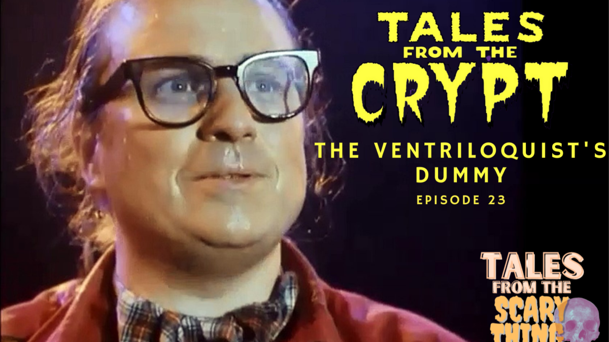 Tales from the Scary Thing Episode 23 – The Ventriloquist's Dummy (S02E10 – 1990)