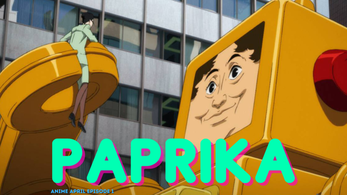 Y'all Seen That? Animapril Episode 1 – Paprika (2006)