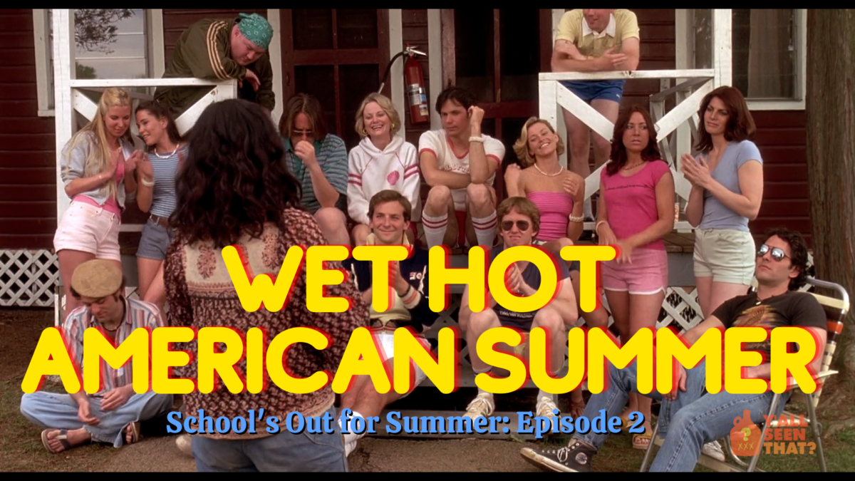 Y'all Seen That? School's Out for Summer Episode 2 – Wet Hot American Summer (2001)