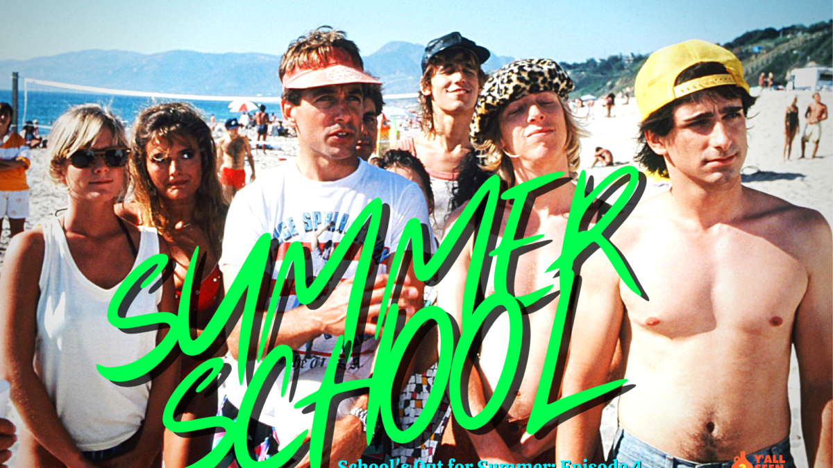 Y'all Seen That? School's Out for Summer Episode 4 – Summer School (1987)