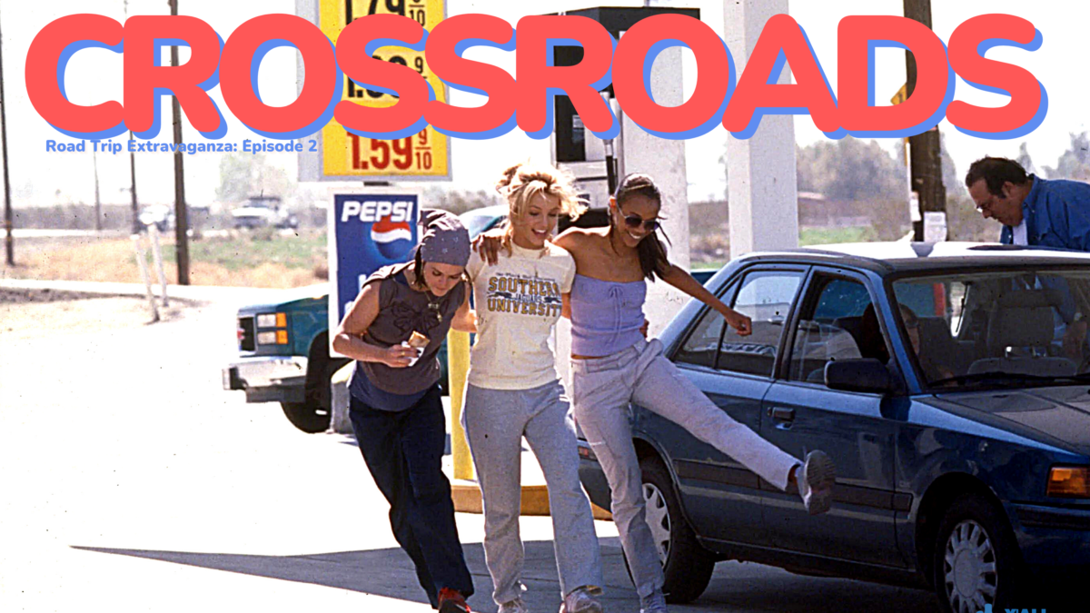 Y'all Seen That? Road Trip Extravaganza Episode 2 – Crossroads (2002)