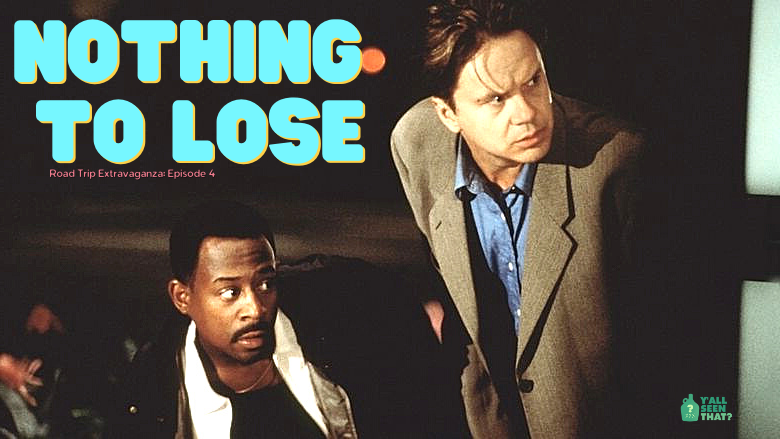Y'all Seen That? Road Trip Extravaganza Episode 4 – Nothing to Lose (1997)