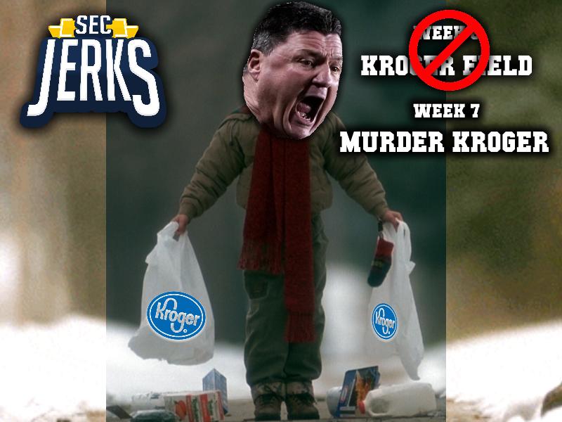 The SEC Jerks 2021 Week 7 – Murder Kroger